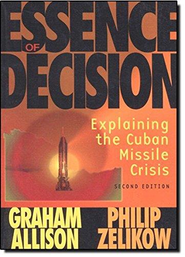 9780321013491: Essence of Decision: Explaining the Cuban Missile Crisis (Alternative Etext Formats)