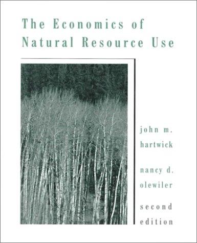 The Economics of Natural Resource Use (2nd: John M. Hartwick,