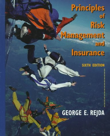 9780321014511: Principles of Risk Management and Insurance (Principles of Risk Management and Insurance, 6th ed)