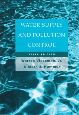 Water Supply and Pollution Control {SIXTH EDITION}: Viessman, Jr., Warren and Mark J. Hammer