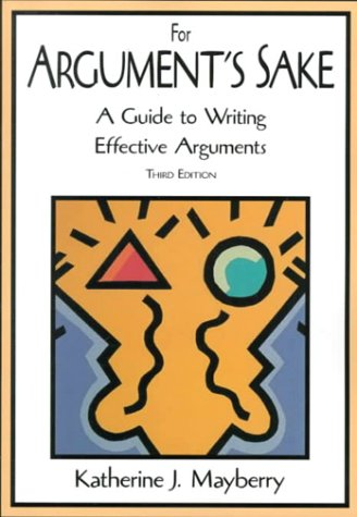 9780321014672: For Argument's Sake: A Guide to Writing Effective Arguments