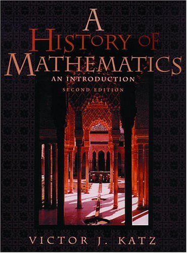 A History of Mathematics: An Introduction [Feb 24, 1998] Katz, Victo.