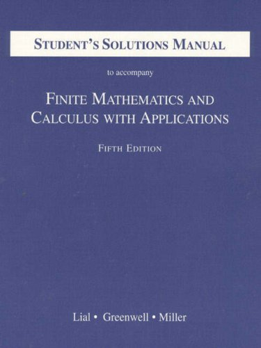 Student's Solutions Manual to Accompany Finite Mathematics: August Zarcone, John