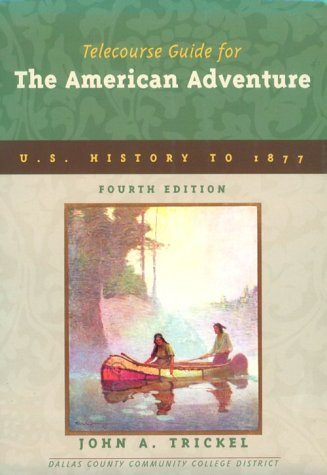 9780321016362: Telecourse Guide for the American Adventure: Beginnings to 1877