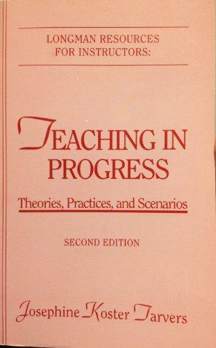 9780321023865: Teaching in Progress: Theories, Practices, and Scenarios (Longman Resources for Instructors)