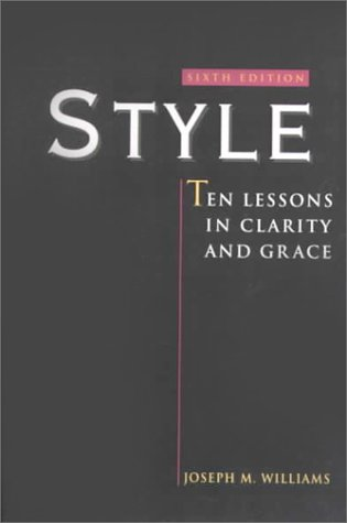 9780321024084: Style:Ten Lessons in Clarity and Grace: Ten Lessons in Clarity and Grace: Ten Lessons in Clarity and Grace