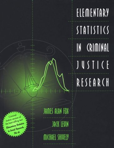 9780321024633: Elementary Statistics in Criminal Justice Research