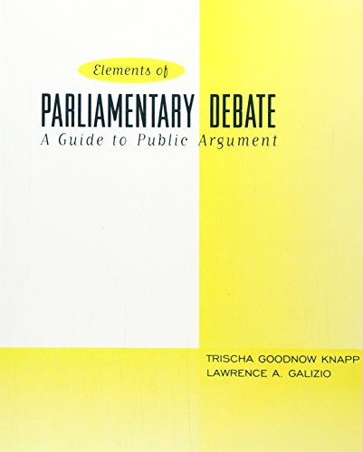 9780321024701: Elements of Parliamentary Debate: A Guide to Public Argument, The