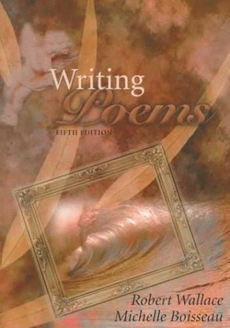 Writing Poems (5th Edition) (0321026888) by Robert Wallace; Michelle Boisseau