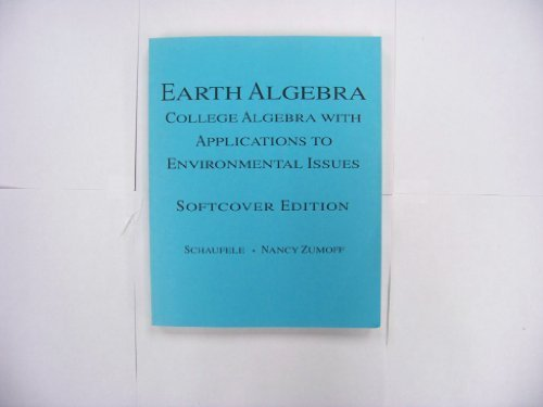 9780321028594: Earth Algebra: College Algebra with Applications to Environmental Issues