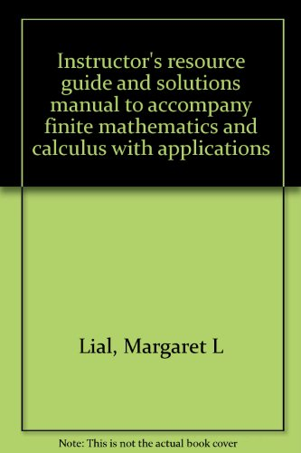 9780321028679: Instructor's resource guide and solutions manual to accompany finite mathematics and calculus with applications