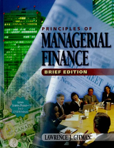 Principles of Managerial Finance: Brief (The Addison-Wesley: Lawrence J. Gitman