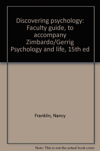 Discovering psychology: Faculty guide, to accompany Zimbardo/Gerrig Psychology and life, 15th ...