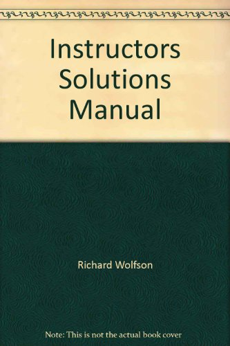 Instructor's Solutions Manual (Physics for Scientists and Engineers) (032103578X) by Ginsberg; Richard Wolfson; Jay Pasachoff