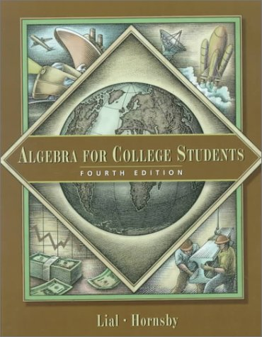 Algebra for College Students: Lial, Margaret L.;Hornsby,