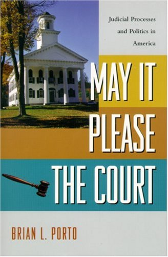 9780321036834: May It Please the Court: Judicial Processes and Politics in America