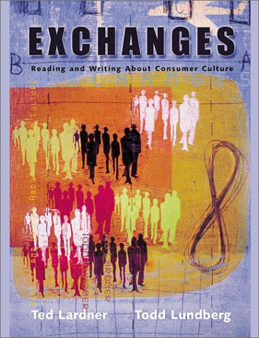 9780321037992: Exchanges: Reading and Writing About Consumer Culture