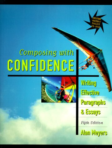 9780321038029: Composing with Confidence: Writing Effective Paragraphs and Essays (5th Edition)
