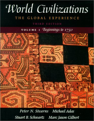9780321038128: World Civilizations: The Global Experience, Vol. 1 - Beginnings to 1750, Third Edition