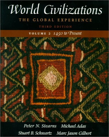 World Civilizations: The Global Experience, volume two,: Stearns, Peter N.;
