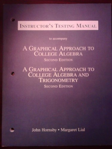 9780321039491: A Graphical Approach to College Algebra: Instructor's Test Manual