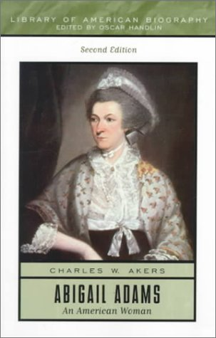 9780321043702: Abigail Adams: An American Woman (Library of American Biography Series)