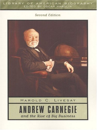 9780321043733: Andrew Carnegie and the Rise of Big Business (2nd Edition)