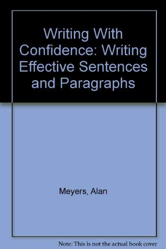 9780321044464: Writing With Confidence: Writing Effective Sentences and Paragraphs