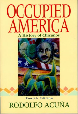 rodolfo acuna chapter 1 occupied america Occupied america: a history of chicanos plus mysearchlab with pearson etext access card package (8th edition) 8th edition by rodolfo f acuna (author).