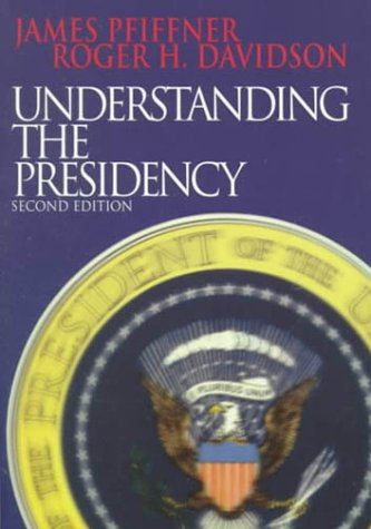 Understanding the Presidency (2nd Edition): Pfiffner, James P.;