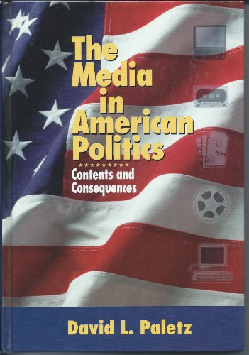 9780321044969: The Media in American Politics: Contents and Consequences
