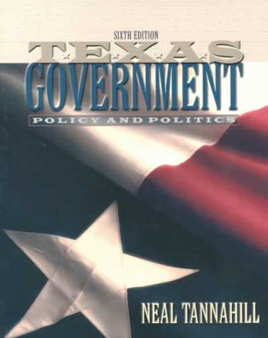 9780321044976: Texas Government: Policy and Politics (6th Edition)