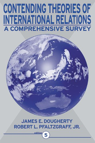Contending Theories of International Relations: A Comprehensive Survey (5th Edition): James E. ...