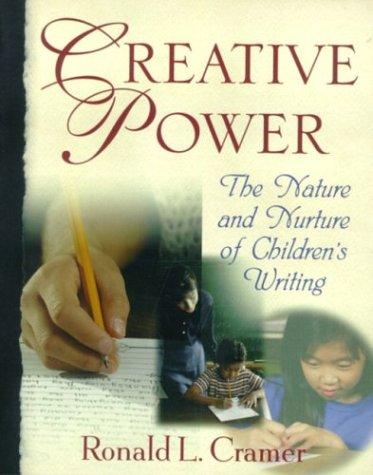 9780321049131: Creative Power: The Nature and Nurture of Children's Writing