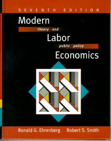 9780321050526: Modern Labor Economics: Theory and Public Policy (The Addison-Wesley Series in Economics)