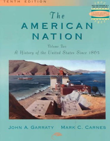 9780321052896: The American Nation, Volume II: A History of the United States Since 1865 (10th Edition)