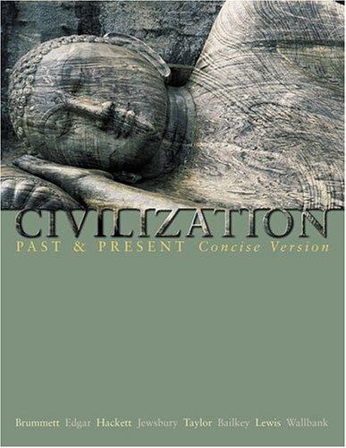 Civilization Past and Present, Single Volume Edition: Palmira Brummett, Robert