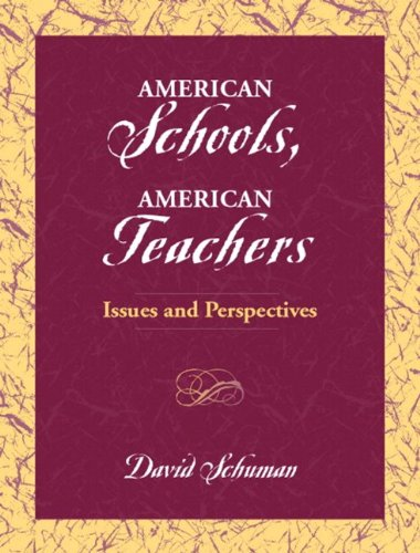 9780321053992: American Schools, American Teachers: Issues and Perspectives