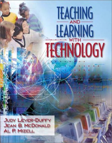Teaching and Learning with Technology: Judy Lever-Duffy, Jean