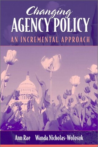 9780321054913: Changing Agency Policy: An Incremental Approach