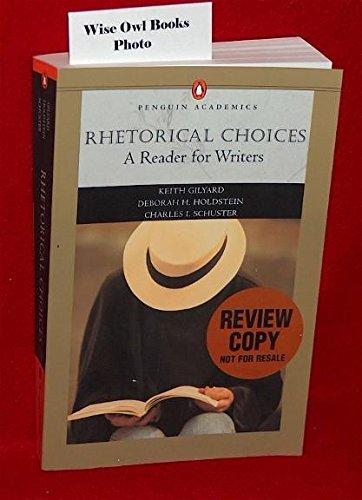 Rhetorical Choices: A Reader for Writers: Deborah H. Gilyard