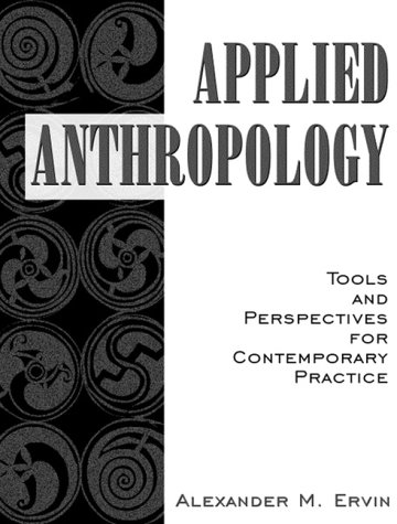 9780321056900: Applied Anthropology: Tools and Perspectives for Contemporary Practice