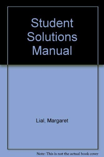 Student Solutions Manual to Accompany College Algebra: Lial, Hornsby, Schneider