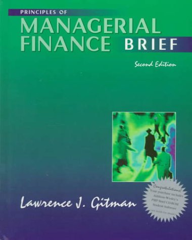 Principles of Managerial Finance (Brief 2nd Edition): Lawrence J. Gitman