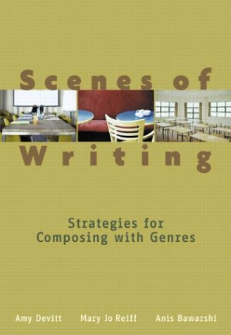 9780321061119: Scenes of Writing: Strategies for Composing with Genres