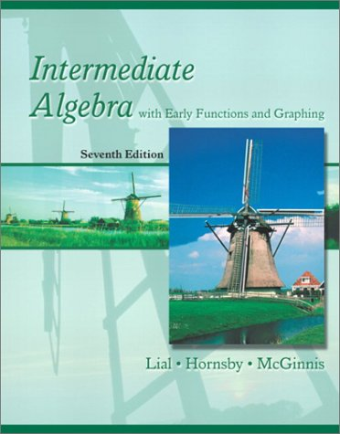 Intermediate Algebra with Early Functions and Graphing: Margaret L. Lial,