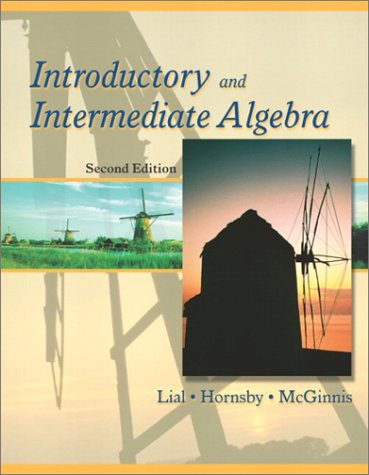 Introductory and Intermediate Algebra (2nd Edition): Margaret L. Lial,