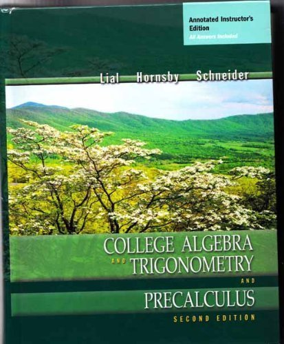 College Algebra and Trigonometry and Precalculus: Lial, Margaret; Hornsby, John; Schneider, David