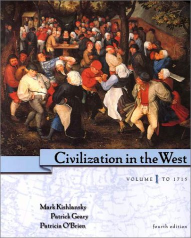 9780321070845: Civilization in the West, Volume I: To 1715, Chapters 1-16 (4th Edition)