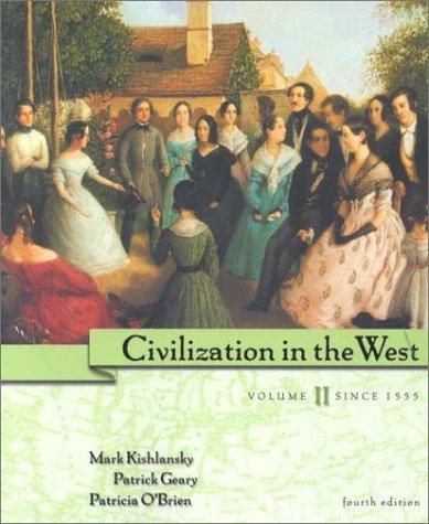 Civilization in the West, Volume II: Since: Mark A. Kishlansky,